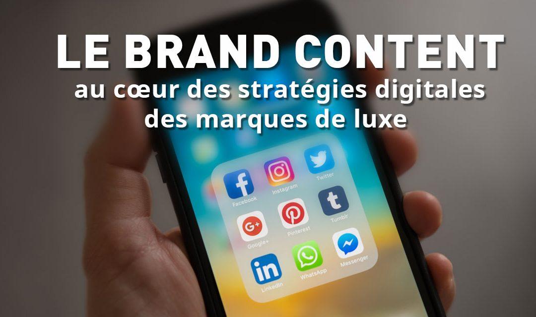 Le brand content au cœur des stratégies digitales des marques de luxe.