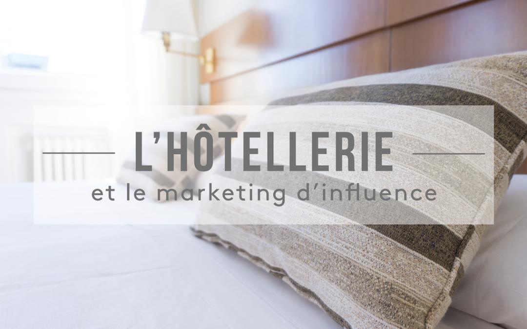 L'hôtellerie et le marketing d'influence