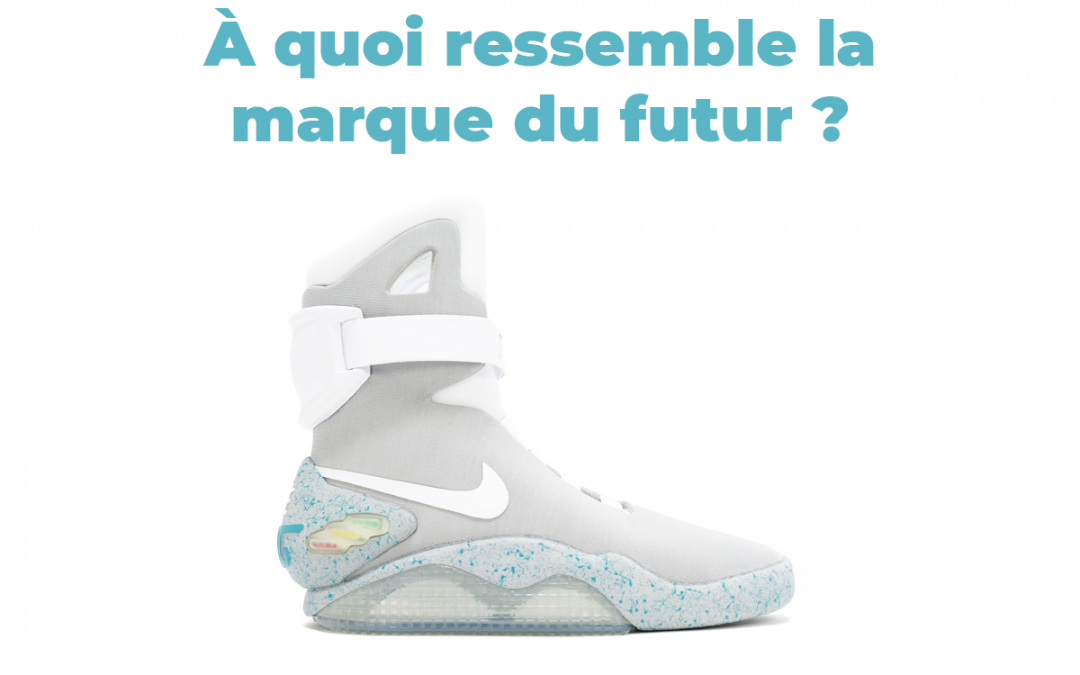 À quoi ressemble la marque du futur ?