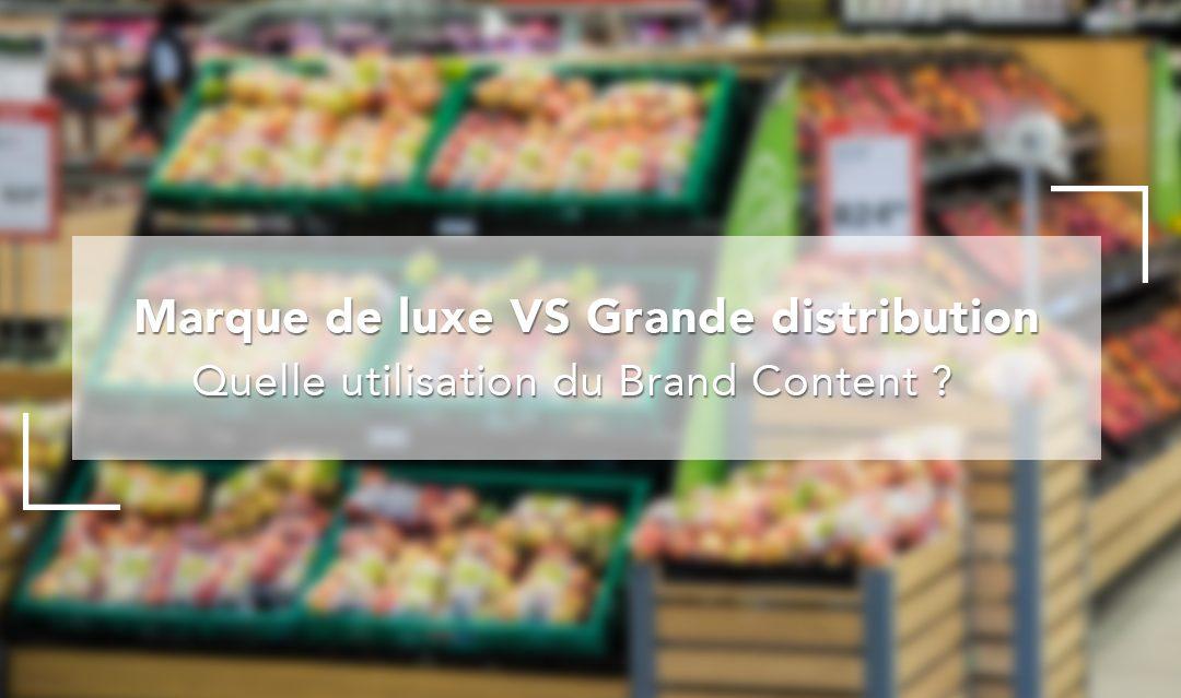 Marques de luxe VS Grande distribution – Quelle utilisation du  brand content