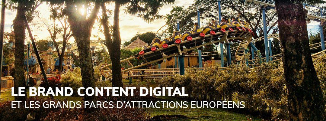 Le brand content digital et les grands parcs d'attractions européens