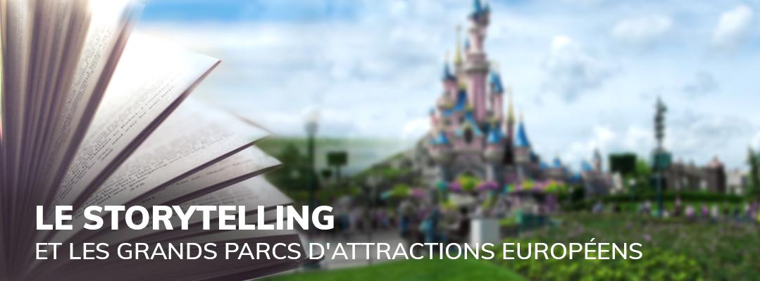 Le storytelling au service de la stratégie de communication des grands parcs d'attractions européens.